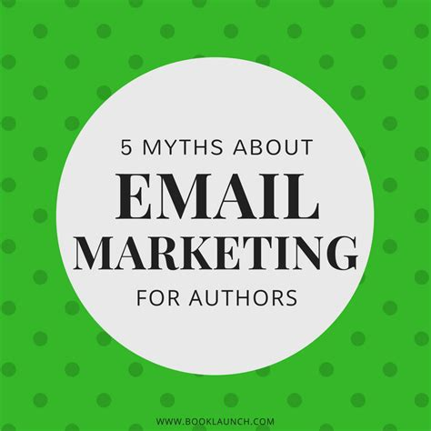 Email Marketing 5 by 5 Myths About Email Marketing For Authors Book Platform