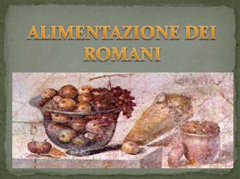 alimentazione degli antichi romani alimentazione roma