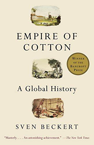 Empire Of Cotton A Global History the industrial revolution how cotton changed the world