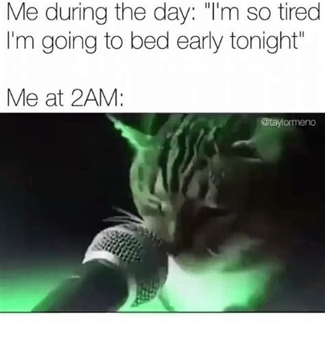 im going to bed 25 best memes about going to bed early going to bed