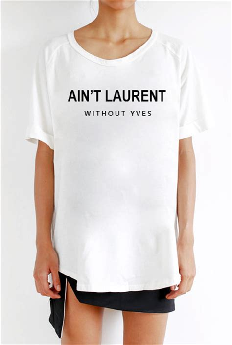 Kaos Ain T Laurent Without Yves ain t laurent without yves t shirt 2 colors available