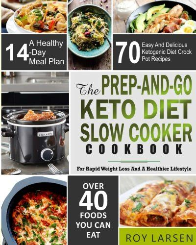 atkins diet cooker cookbook prep and go simple and flavored recipes made for your crock pot to rapid weight loss and be more healthier low carb diet ketogenic diet keto diet books the prep and go keto diet cooker cookbook