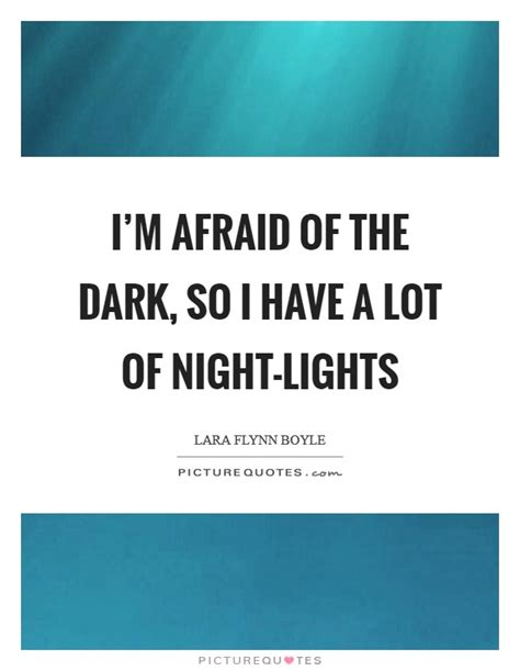night light for afraid of the dark afraid of the dark quotes sayings afraid of the dark
