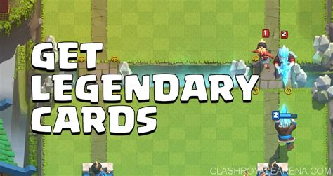 how to get legendary cards clash royale guides - How To Get Gift Card