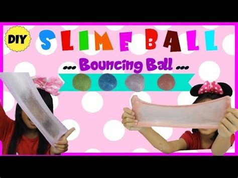 cara membuat slime homemade cara membuat slime ball diy bouncy ball slime youtube