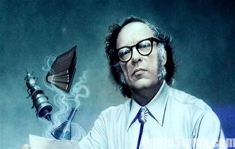 best of isaac asimov 41 greatest quotes by isaac asimov