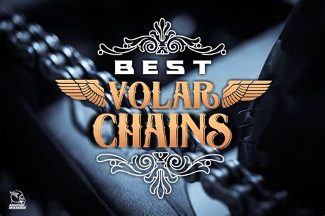 Volar Chain Reviews   Which Is The Best For Your