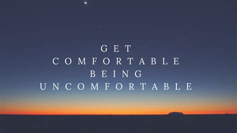 get comfortable being uncomfortable success tip get comfortable being uncomfortable ren 233 e