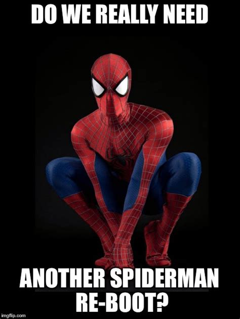 Spiderman Meme Creator - another re boot imgflip
