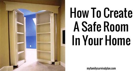 how to start building a house my family survival plan how to create a safe room in your