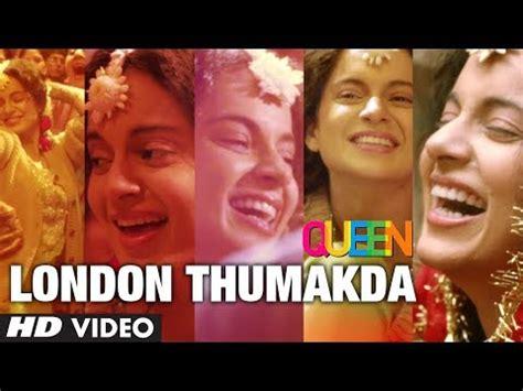 queen film london thumakda song download queen london thumakda full video song kangana ranaut