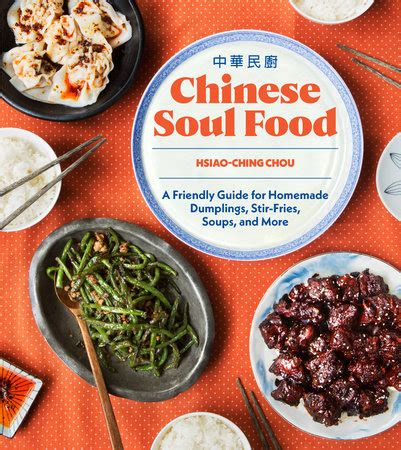 soul food a friendly guide for dumplings stir fries soups and more books food wine sasquatch books