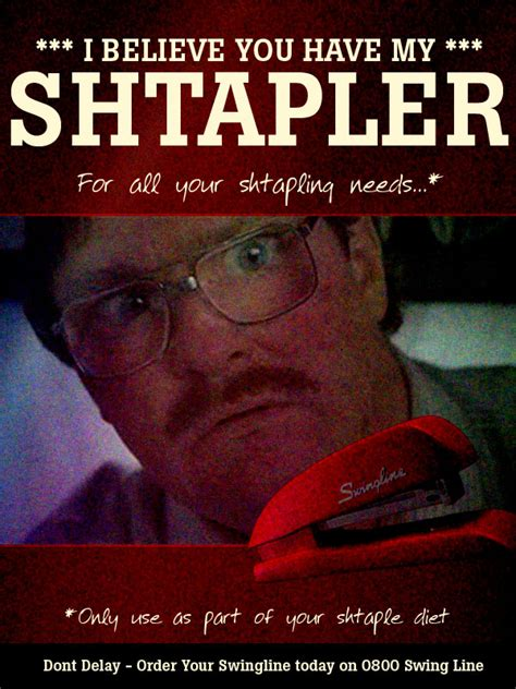 Office Space Stapler Quote Office Space Quotes Stapler Quotesgram
