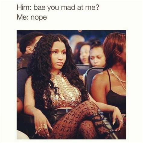 Are You Mad At Me Meme - him bae you mad at me me nope