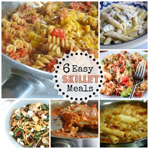 6 easy skillet dinners