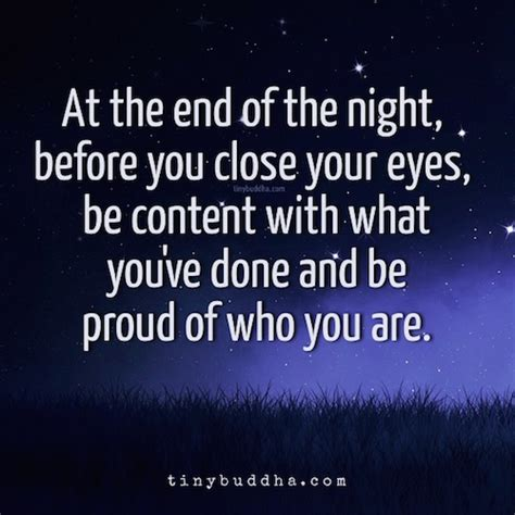 Proud Be at the end of the day be proud of who you are tiny buddha