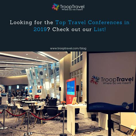 top travel conferences  check  trooptravels