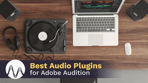 best audio plugins the best audio plugins for adobe