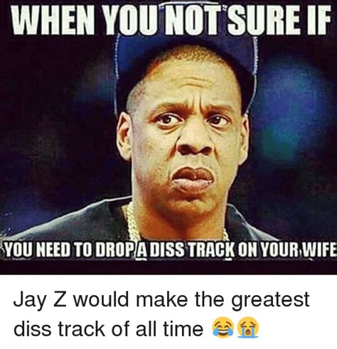 Diss Meme - when younot sure if you need to dropadisstrack on your
