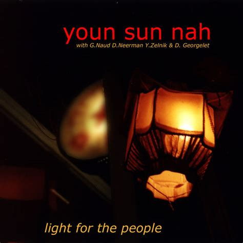 Light For The People Youn Sun Nah T 233 L 233 Charger Et