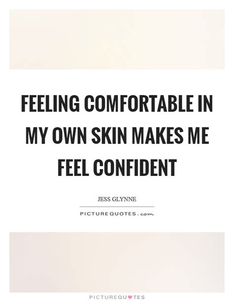 comfortable lyrics feeling comfortable in my own skin makes me feel confident