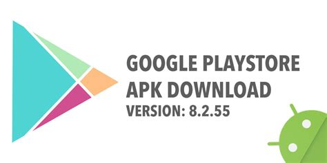 free playstore apk play store 8 2 55 apk for android