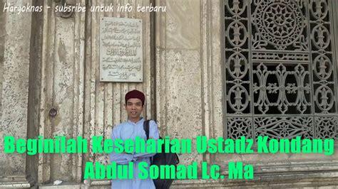 Somad Horee sulit di percaya beginilah keseharian ustadz abdul