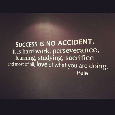 Motivational Quotes For Success Success Is No It Is Work Perseverance