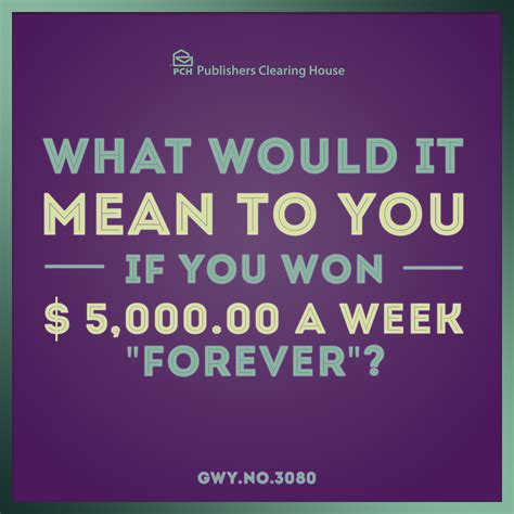 How To Win Pch 5000 A Week For Life - what would it mean to you if you won 5 000 a week quot forever quot pch blog