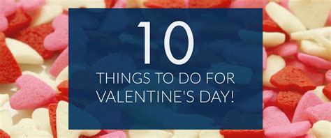 top ten things to do on valentines day things to do at home on day 28 images 25 best ideas