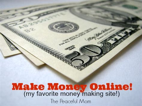 Mom Makes Money Online - one of my favorite ways to make money online the peaceful mom