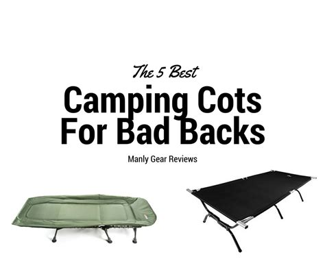 most comfortable cing cot the 5 best cing cots for bad backs 2017 reviews