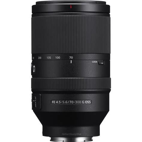 Sony Fe 70 300mm F 4 5 5 6 G Oss sony fe 70 300mm f 4 5 5 6 g oss lens