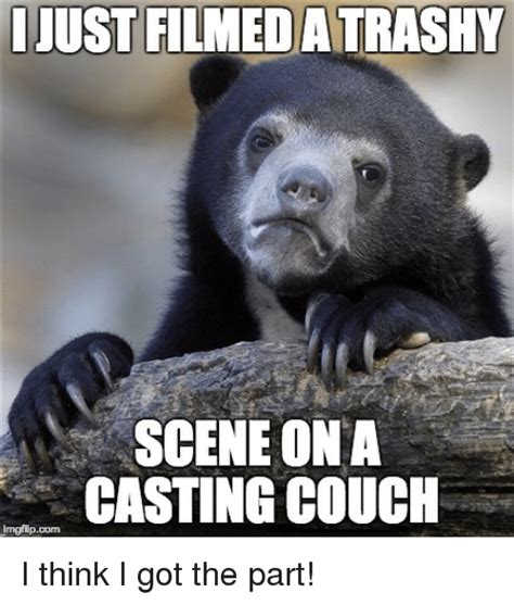 casting couch confessions i just filmed atrashy scene on a casting couch imgflipcom