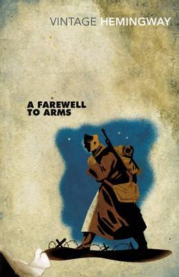 ernest hemingway biography a farewell to arms booktopia a farewell to arms vintage classics by