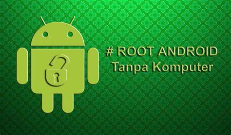 Custome Untuk Semua Jenis Hp cara root semua jenis hp android tanpa pc pemoola