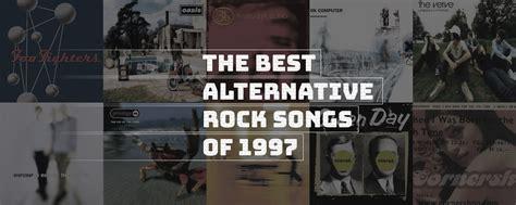 best alternative rock song 79 best alternative rock songs of 1997 spin