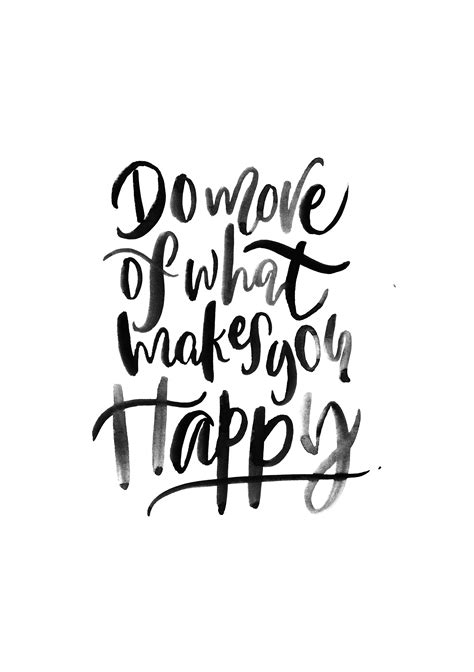 what of is do more of what makes you happy
