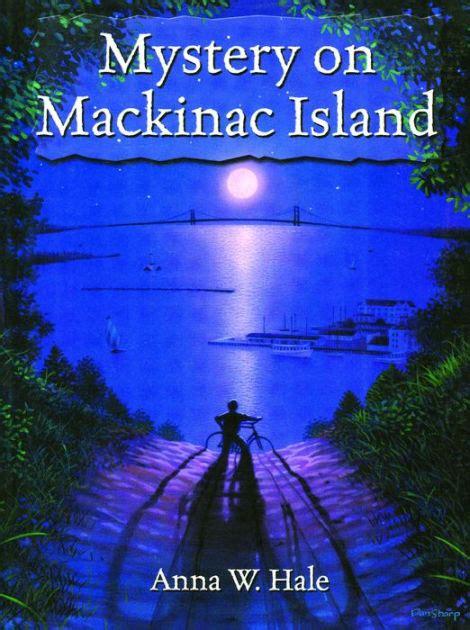 Mystery On Mackinac Island mystery on mackinac island by w hale lois mclane