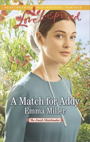 a for honor the amish matchmaker books a match for addy the amish matchmaker 1 by miller