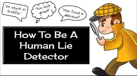 how to your to lie how to be a human lie detector
