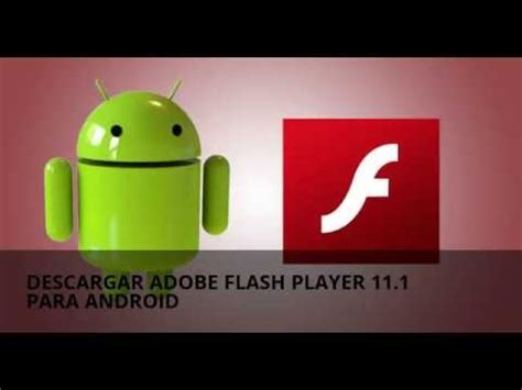 adobe flash player 11 android descargar adobe flash player 11 1 para android