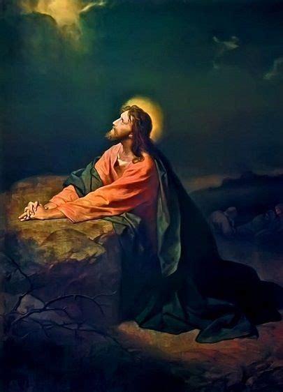 imagenes jesus orando huerto jes 250 s en el huerto de getsemani fe pinterest