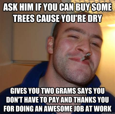 Dry Phone Meme - ask him if you can buy some trees cause you re dry gives