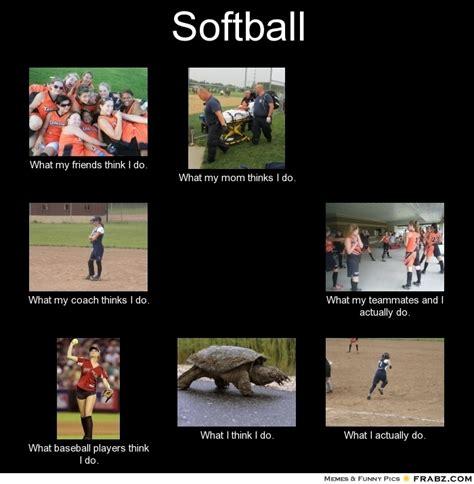 Softball Memes - softball meme generator what i do