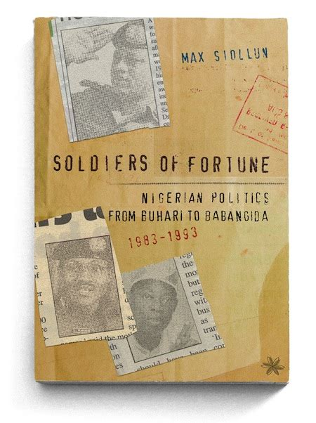 soldier of fortune the fortunes of the rulebreakers books soldiers of fortune politics from buhari to