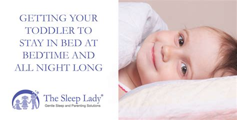 how to get your toddler to stay in bed how to get your toddler to stay in bed getting your