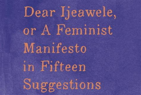 dear ijeawele or a dear ijeawele or a feminist manifesto in fifteen suggestions student journalism how to get