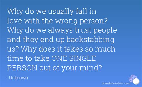 7 Reasons Why We Fall Out Of by Why Do We Usually Fall In With The Wrong Person Why