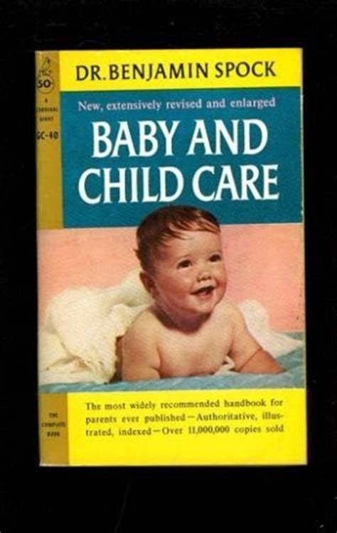 Dr Benjamin Spocks Baby And Child Care 15 best pictures dr benjamin spock images on dr spock child care and spock